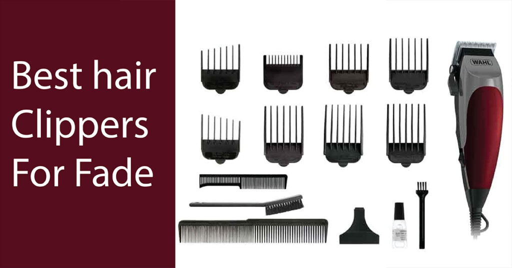 BEST HAIR CLIPPERS FOR FADE